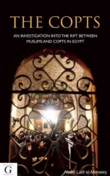 The Copts : An Investigation into the Rifts Between Muslims and Christians in Egypt, Hardback Book