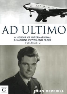 Ad Ultimo : A Memoir of International Relations in War & Peace, Paperback / softback Book