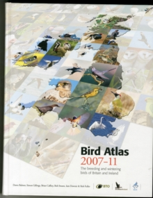 Bird Atlas 2007-11 : The Breeding and Wintering Birds of Britain and Ireland, Hardback Book