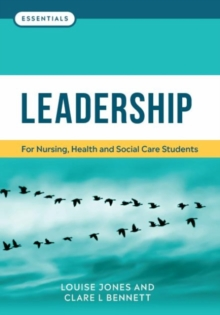 Leadership : For nursing, health and social care students, Paperback / softback Book