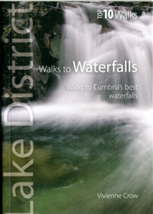 Walks to Waterfalls : Walks to Cumbria's Best Waterfalls, Paperback Book