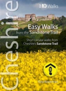 Easy Walks from the Sandstone Trail : Short Circular Walks from Cheshire's Sandstone Trail, Paperback Book