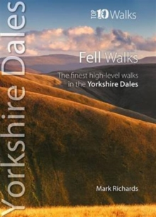 Fell Walks : The Finest High-Level Walks in the Yorkshire Dales, Paperback Book