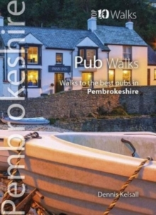 Pub Walks Pembrokeshire : Walks to the best pubs in Pembrokeshire, Paperback / softback Book