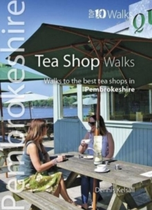 Tea Shop Walks : Walks to the best tea shops in Pembrokeshire, Paperback / softback Book