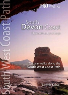 South Devon Coast - Plymouth to Lyme Regis : Circular Walks along the South West Coast Path, Paperback / softback Book