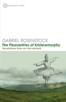 The Pleasantries of Krishnamurphy : Revelations from an Irish Ashram, Paperback / softback Book