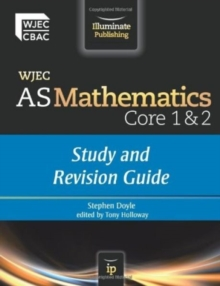 WJEC AS Mathematics Core 1 & 2 : Study and Revision Guide, Paperback Book
