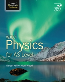 WJEC Physics for AS Level: Student Book, Paperback Book