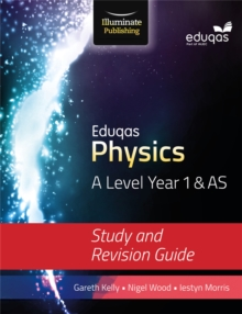 Eduqas Physics for A Level Year 1 & AS : Study and Revision Guide, Paperback Book