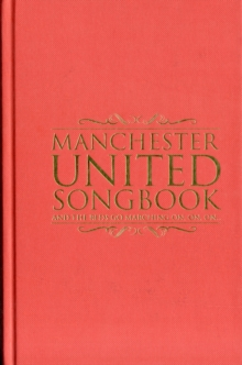 The Manchester United Songbook, Hardback Book