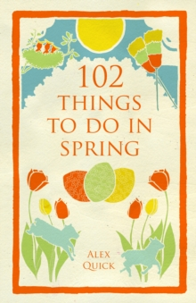 102 Things to Do in Spring, Paperback Book
