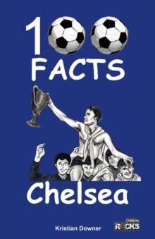 Chelsea - 100 Facts, Paperback Book