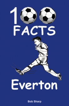 Everton - 100 Facts, Paperback / softback Book