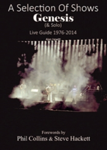 A Selection of Shows : Genesis & Solo Live Guide 1976-2014, Paperback / softback Book