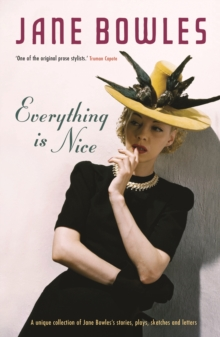 Everything is Nice : Collected Stories, Fragments and Plays, Paperback / softback Book