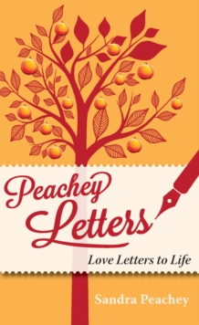 Peachey Letters : Love Letters to Life, Paperback / softback Book