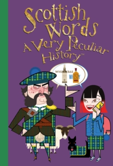 Scottish Words : A Very Peculiar History, Hardback Book