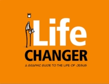 Life Changer : A graphic guide to the life of Jesus, Paperback / softback Book
