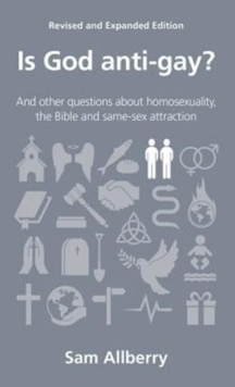 Is God Anti-Gay? : And Other Questions About Homosexuality, the Bible and Same-Sex Attraction, Paperback Book