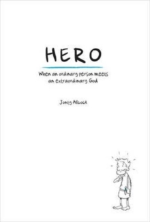 Hero : When an Ordinary Person Meets an Extraordinary God, Paperback / softback Book