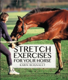 Stretch Exercises for Your Horse, Hardback Book