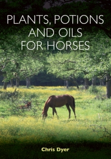 Plants, Potions and Oils for Horses, Paperback / softback Book
