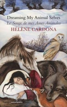 Dreaming My Animal Selves / Le Songe de mes Ames, Paperback Book