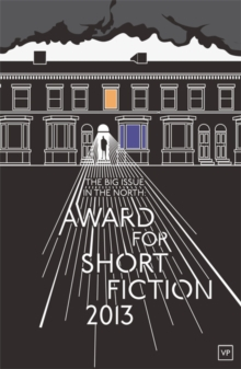 The Big Issue in the North: Award for Short Fiction, Paperback / softback Book