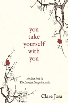 You Take Yourself With You : Are You Brave Enough To Make Peace With Your Past?, Paperback / softback Book