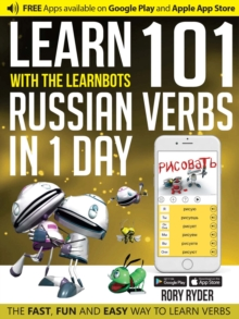 Learn 101 Russian Verbs in 1 Day with the Learnbots : Fun and Easy Way to Learn Verbs, Paperback / softback Book