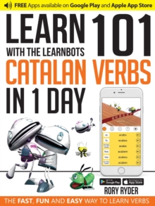 101 Verbs : Learn 101 Catalan verbs in 1 day with the learnbots, Paperback / softback Book
