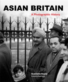 Asian Britain : A Photographic History, Paperback Book