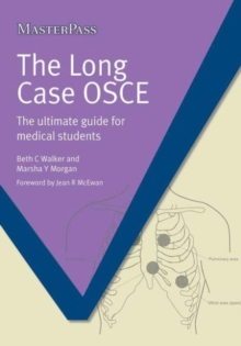 The Long Case OSCE : The Ultimate Guide for Medical Students, Paperback / softback Book