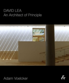David Lea: An Architect of Principle, Paperback / softback Book