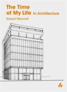Time of My Life in Architecture, Hardback Book