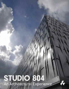 Studio 804 : An Architectural Experience, Paperback / softback Book