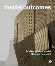 Inside Outcomes : Bracket Design Studio, Paperback / softback Book