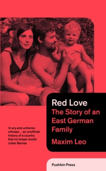 Red Love : The Story of an East German Family, Hardback Book