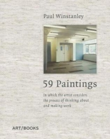 59 Paintings : In which the artist considers the process of thinking about and making work, Hardback Book
