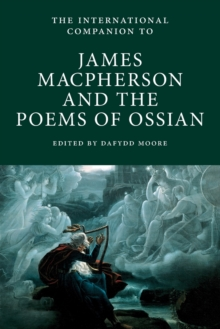 The International Companion to James Macpherson and the Poems of Ossian, Paperback Book