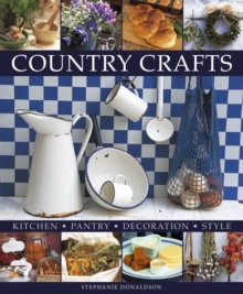 Country Crafts: Kitchen, Pantry, Decoration, Style, Hardback Book