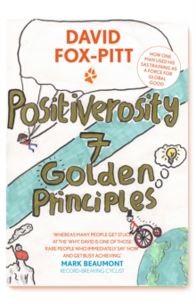 Positiverosity: Seven Golden Principles : How One Man Used His SAS Training As A Force For Global Good, Hardback Book