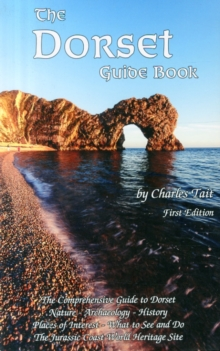 The Dorset Guide Book : What to See and Do in Dorset, Paperback Book