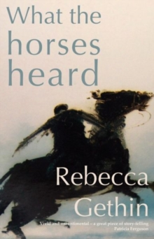 What the Horses Heard, Paperback / softback Book
