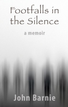 Footfalls in the Silence - A Memoir, Paperback / softback Book