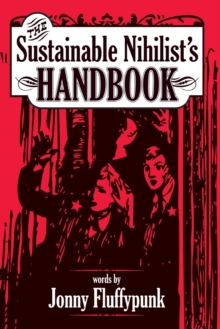 The Sustainable Nihilist's Handbook, Paperback Book