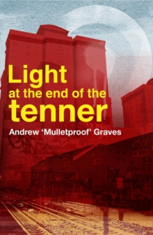 Light at the End of the Tenner, Paperback Book