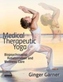 Medical Therapeutic Yoga, Paperback Book