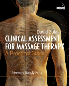 Clinical Assessment For Massage Therapy : A practical guide, Paperback / softback Book
